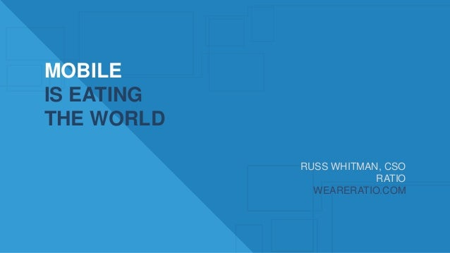 Russ Whitman of Ratio - Mobile is Eating Our World at SIC2013