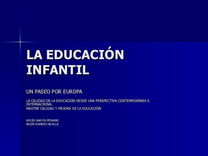 LA EDUCACIÓN INFANTIL UN PASEO POR EUROPA LA CALIDAD DE LA EDUCACIÓN DESDE UNA PERSPECTIVA CONTEMPORÁNEA E INTERNACIONAL M...