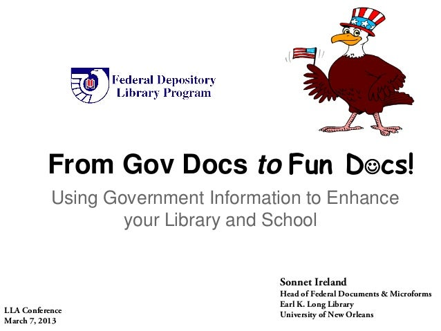 From Gov Docs to Fun Dcs!           Using Government Information to Enhance                   your Library and School    ...