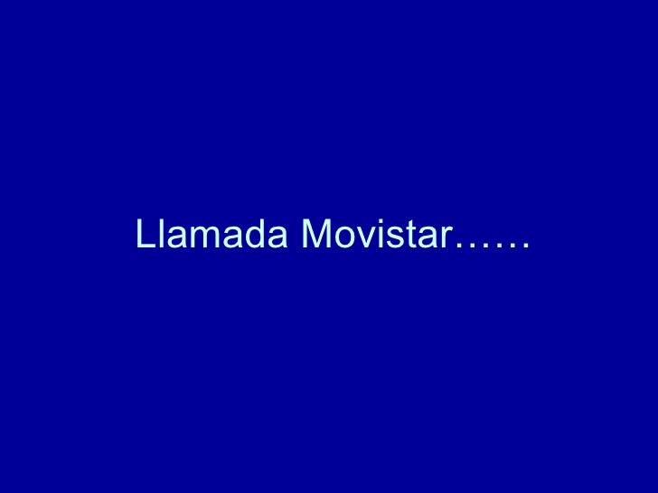 Llamada Movistar……