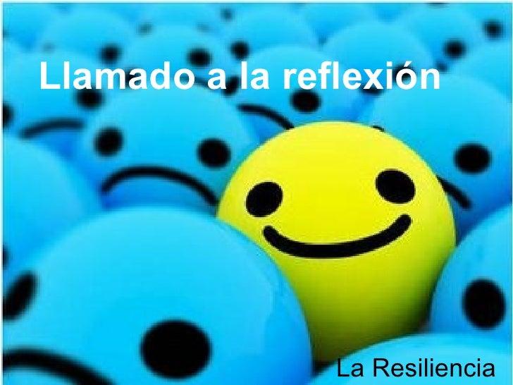 Llamado a la reflexión La Resiliencia