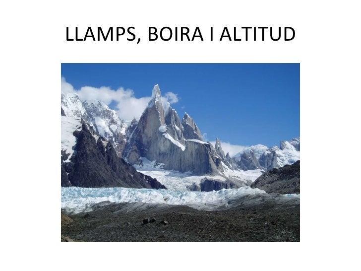 LLAMPS, BOIRA I ALTITUD