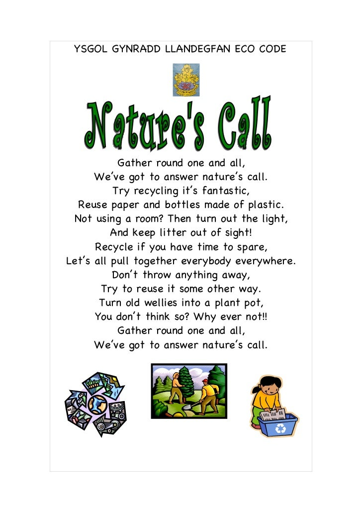 YSGOL GYNRADD LLANDEGFAN ECO CODE           Gather round one and all,      We've got to answer nature's call.          Try...