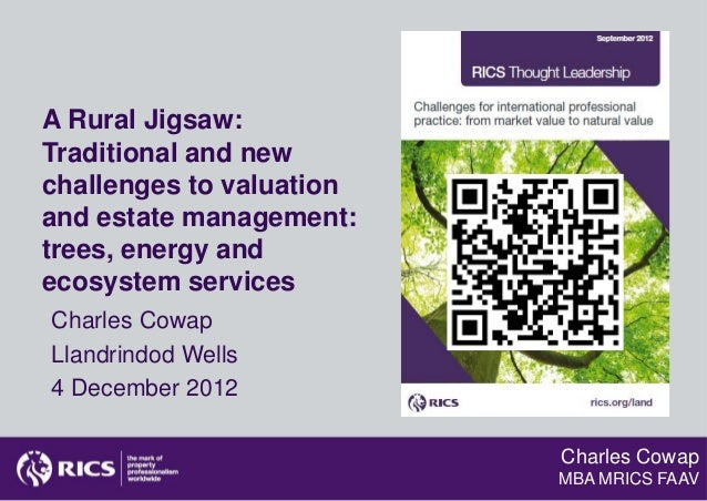 A Rural Jigsaw:Traditional and newchallenges to valuationand estate management:trees, energy andecosystem servicesCharles ...