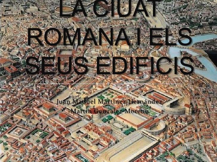 La ciutat romana i els seus edificis