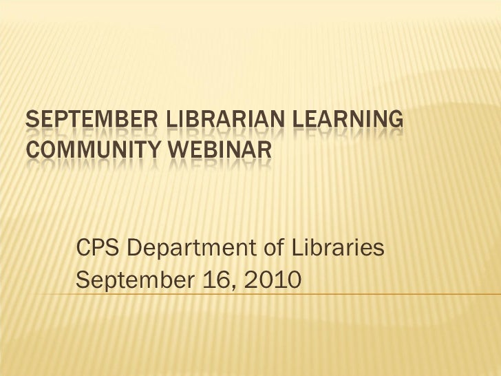 CPS Department of Libraries September 16, 2010