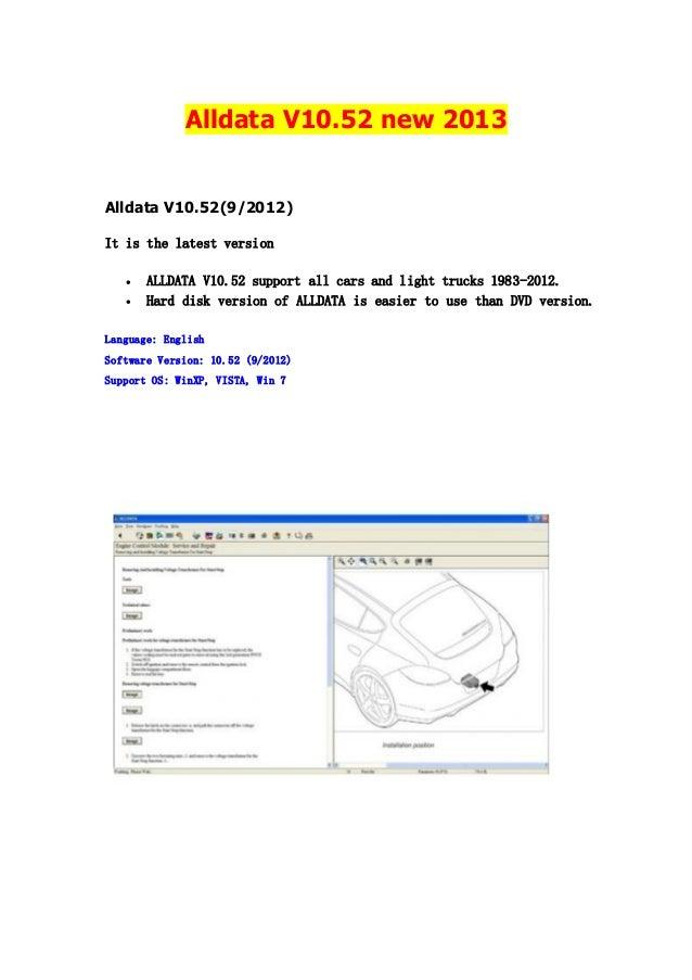 Alldata V10.52 new 2013  Alldata V10.52(9/2012) It is the latest version    ALLDATA V10.52 support all cars and light tr...