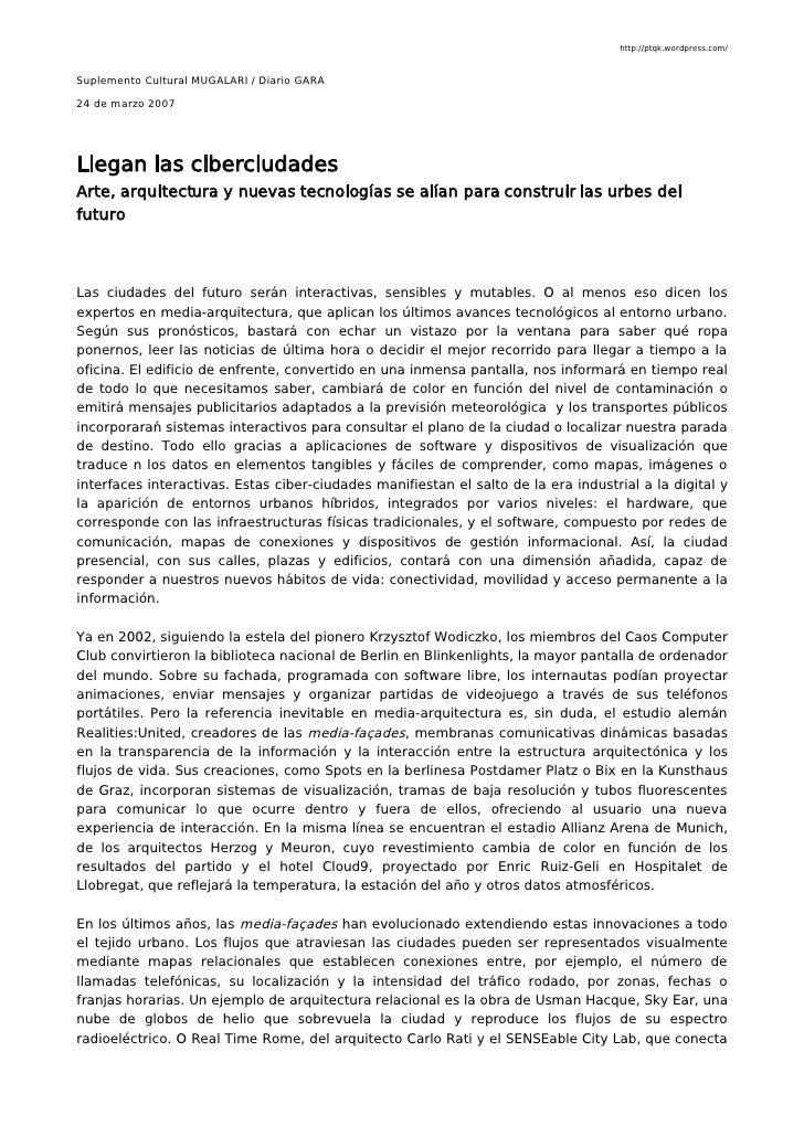 http://ptqk.wordpress.com/    Suplemento Cultural MUGALARI / Diario GARA  24 de marzo 2007     Llegan las ciberciudades Ar...