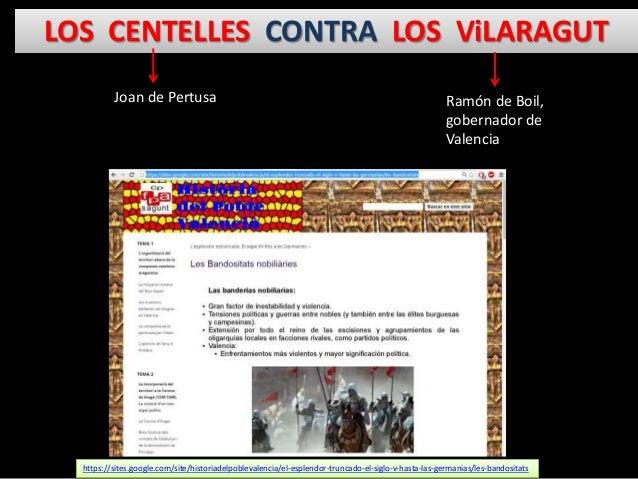 LOS CENTELLES CONTRA LOS ViLARAGUT Joan de Pertusa Ramón de Boil, gobernador de Valencia https://sites.google.com/site/his...