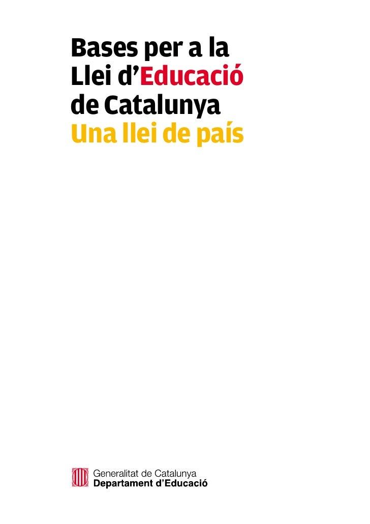 Bases per a la Llei d'Educació de Catalunya Una llei de país
