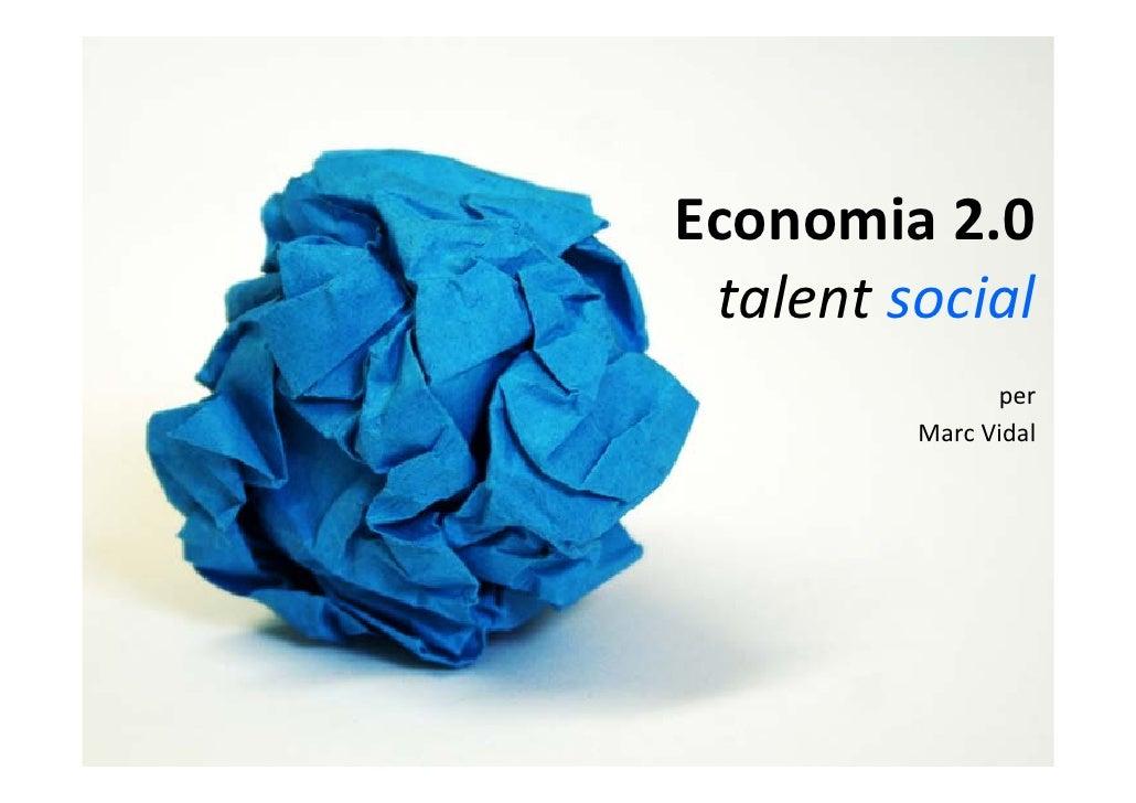 Economia2.0  talentsocial                per          MarcVidal