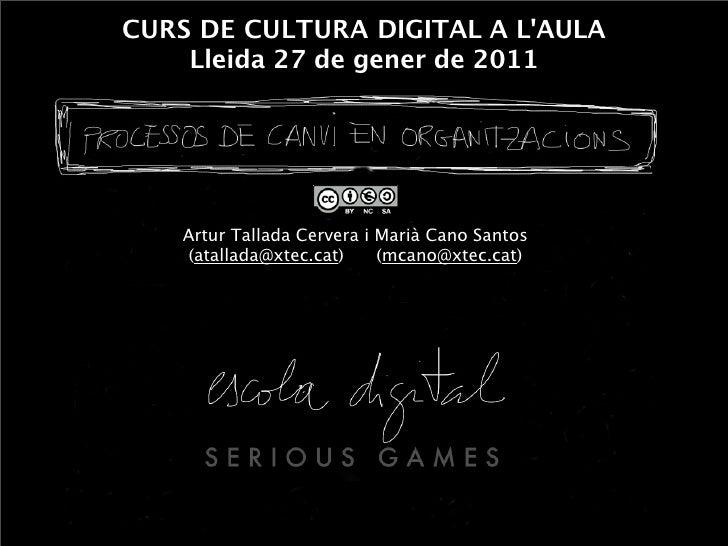 CURS DE CULTURA DIGITAL A LAULA    Lleida 27 de gener de 2011    Artur Tallada Cervera i Marià Cano Santos    (atallada@xt...