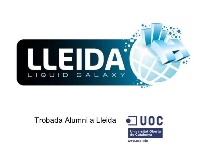 Lleida liquid galaxy_UOC Alumni Lleida