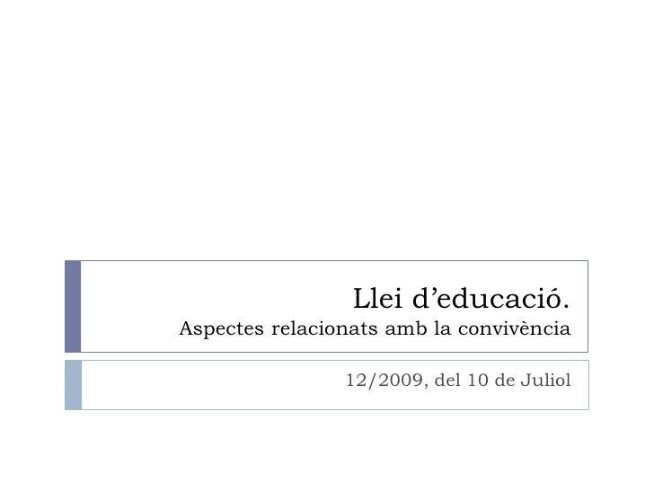 Llei d'educació. Aspectes relacionats amb la convivència                  12/2009, del 10 de Juliol