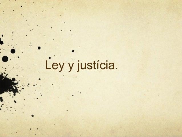 Ley y justícia.