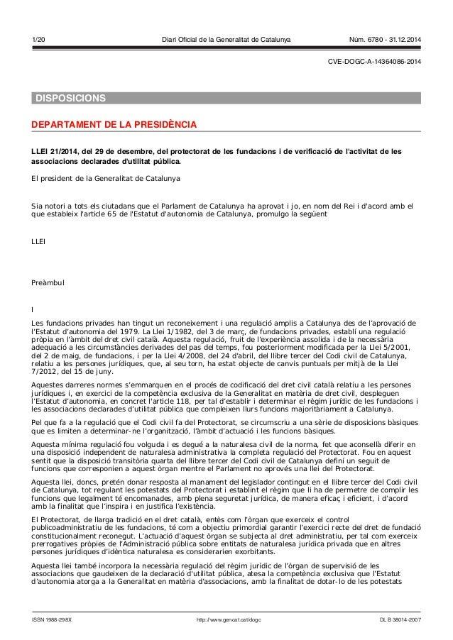 DISPOSICIONS DEPARTAMENT DE LA PRESIDÈNCIA LLEI 21/2014, del 29 de desembre, del protectorat de les fundacions i de verifi...