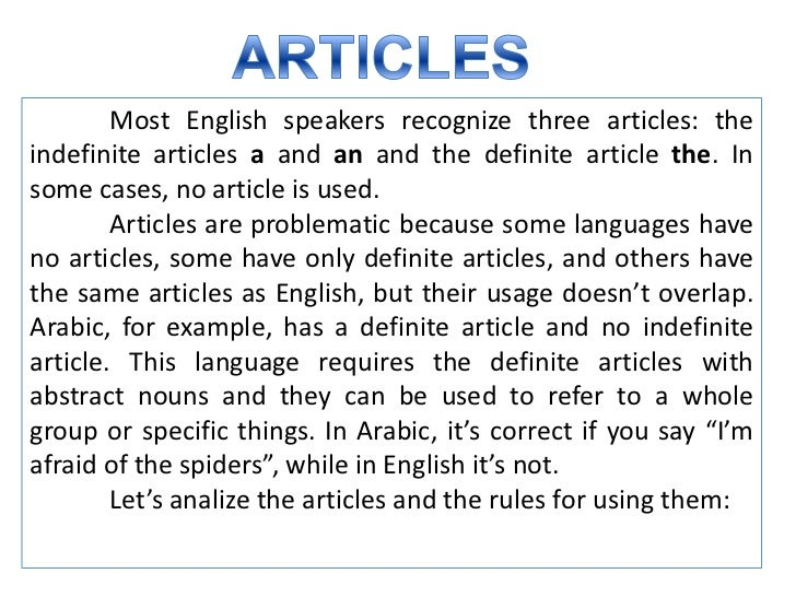 Most English speakers recognize three articles: theindefinite articles a and an and the definite article the. Insome cases...