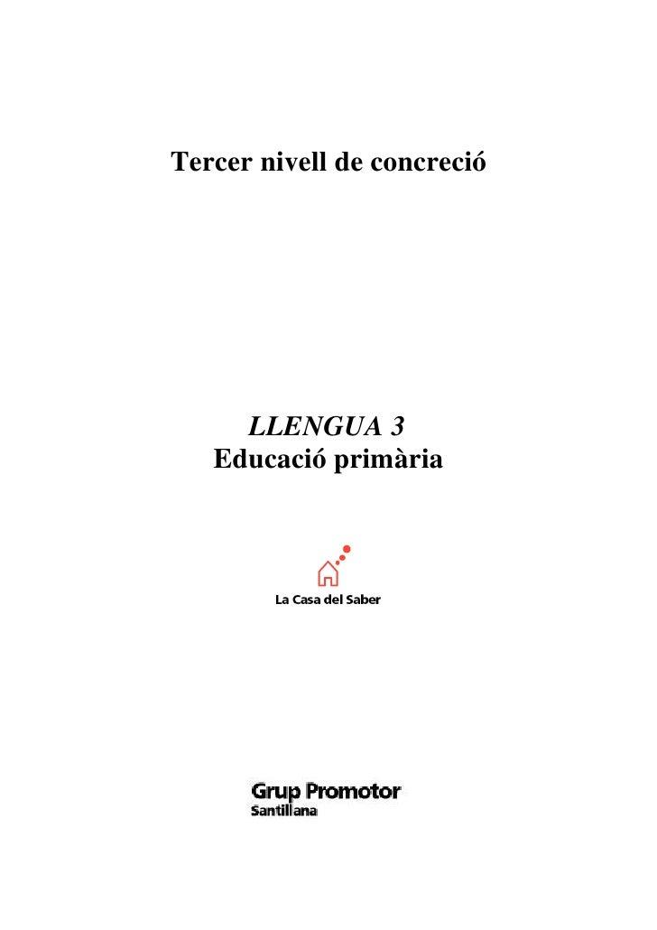Tercer nivell de concreció     LLENGUA 3   Educació primària