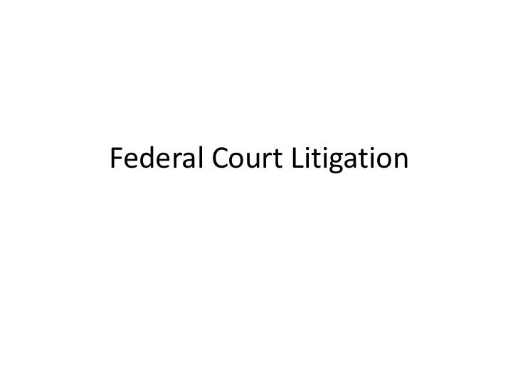Federal Court Litigation