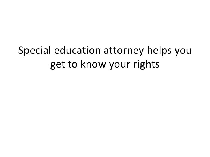 Special education attorney helps you       get to know your rights