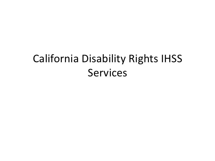 California Disability Rights IHSS            Services