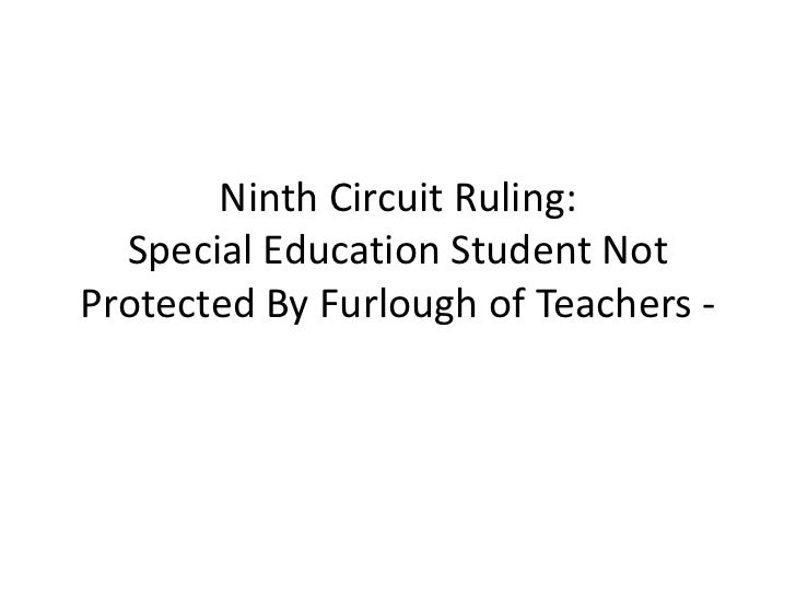 Ninth Circuit Ruling:  Special Education Student NotProtected By Furlough of Teachers -