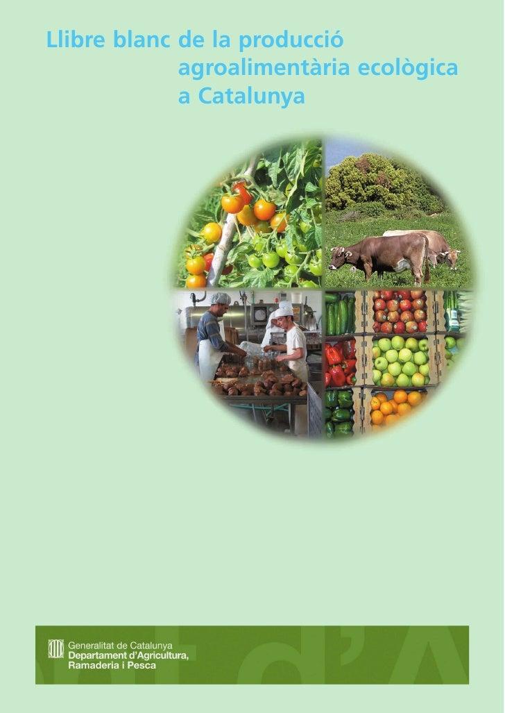 Llibre blanc de la producció             agroalimentària ecològica             a Catalunya