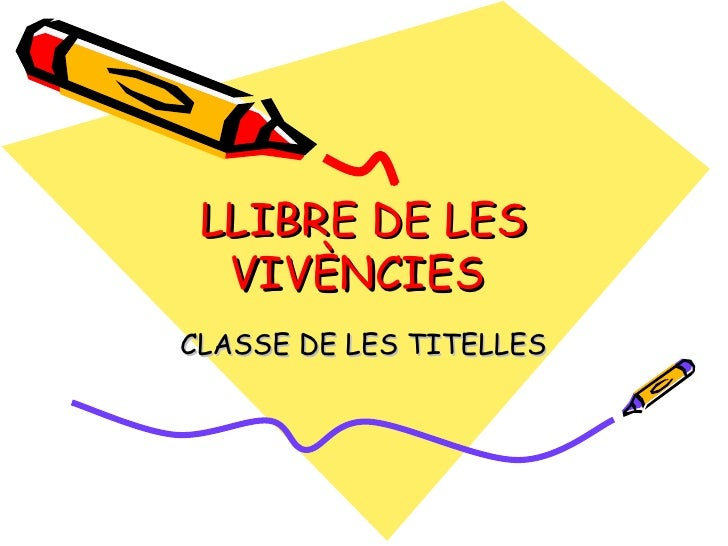 LLIBRE DE LES VIVÈNCIES  CLASSE DE LES TITELLES