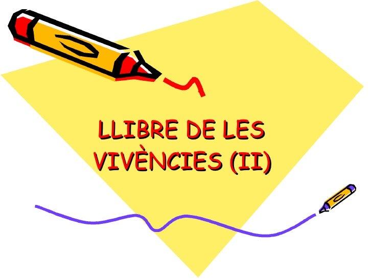 LLIBRE DE LES VIVÈNCIES (II)