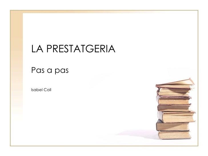 LA PRESTATGERIA Pas a pas Isabel Coll