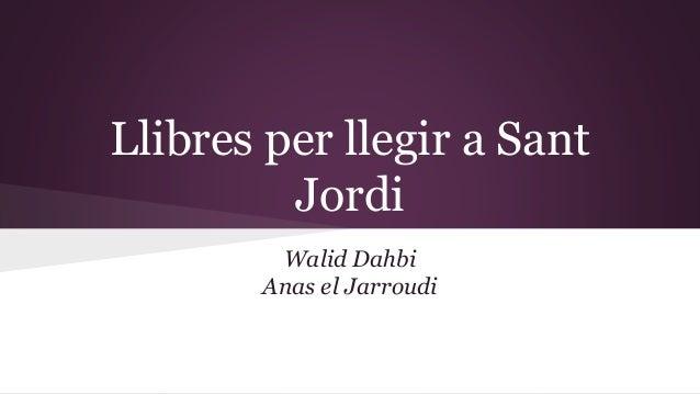 Llibres per llegir a Sant Jordi Walid Dahbi Anas el Jarroudi