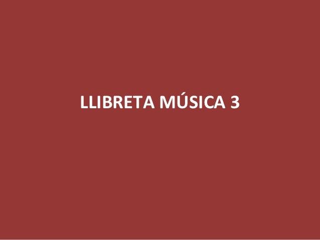 LLIBRETA MÚSICA 3