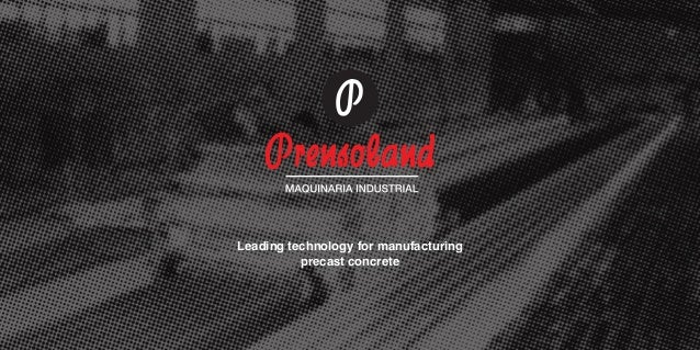 Block making machines & hollow core slabs machinery by Prensoland
