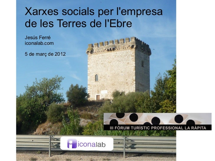 Xarxes socials per lempresade les Terres de lEbreJesús Ferréiconalab.com5 de març de 2012