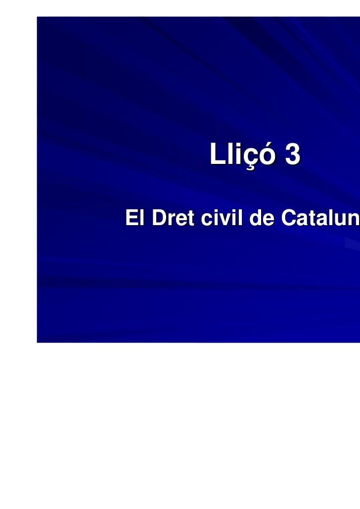 Lliçó 3El Dret civil de Catalunya