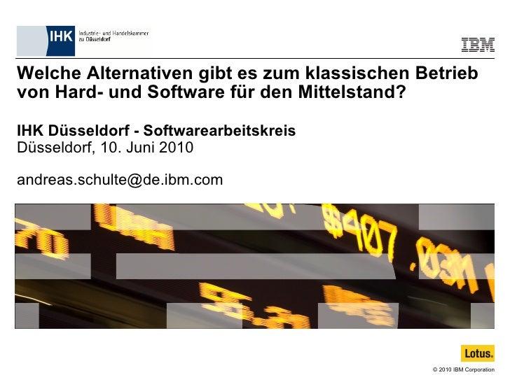 Welche Alternativen gibt es zum klassischen Betrieb von Hard- und Software für den Mittelstand? IHK Düsseldorf - Softwarea...
