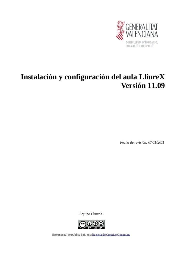 Instalación y configuración del aula LliureX                               Versión 11.09                                  ...