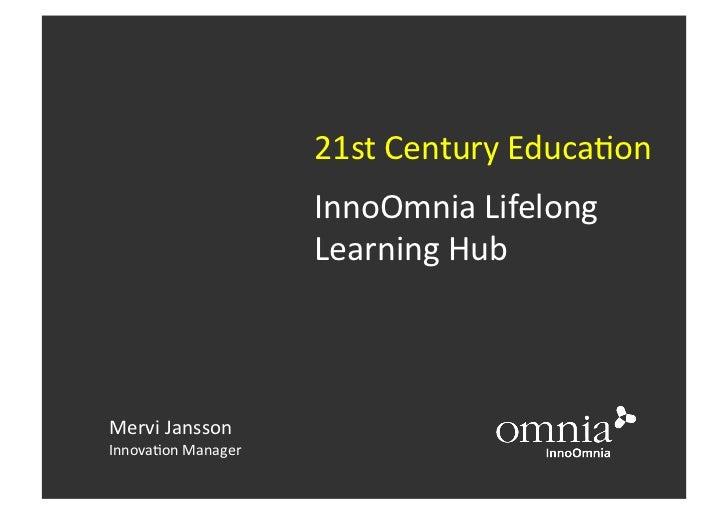 21st Century Educa0on                            InnoOmnia Lifelong                             Learning Hub...