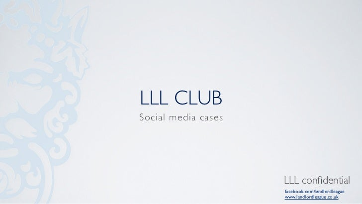 LLL CLUBSocial media cases                     LLL confidential                     facebook.com/landlordleague            ...