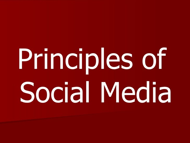 Principles of Social Media