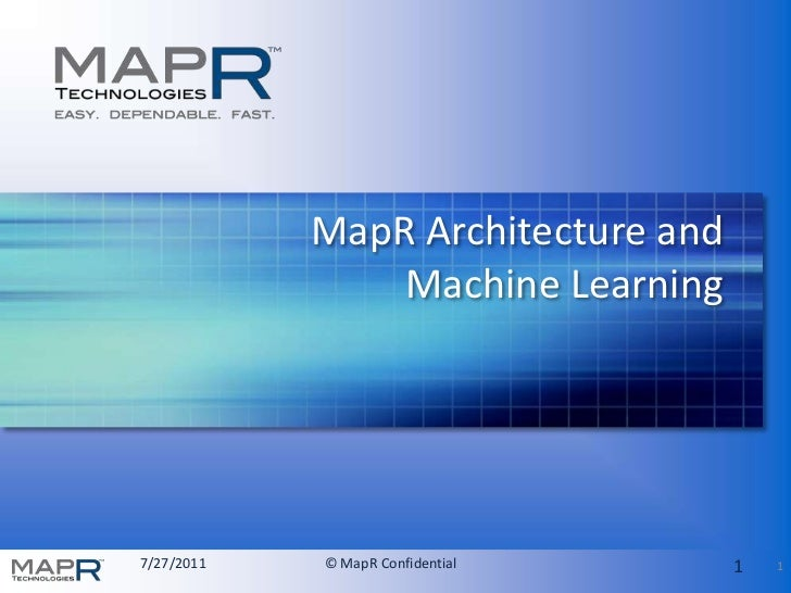 MapR Architecture and Machine Learning<br />1<br />