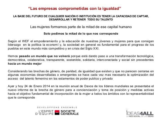 """""""Las empresas comprometidas con la igualdad""""   LA BASE DEL FUTURO DE CUALQUIER NACIÓN O INSTITUCIÓN ES TENER LA CAPACIDAD ..."""