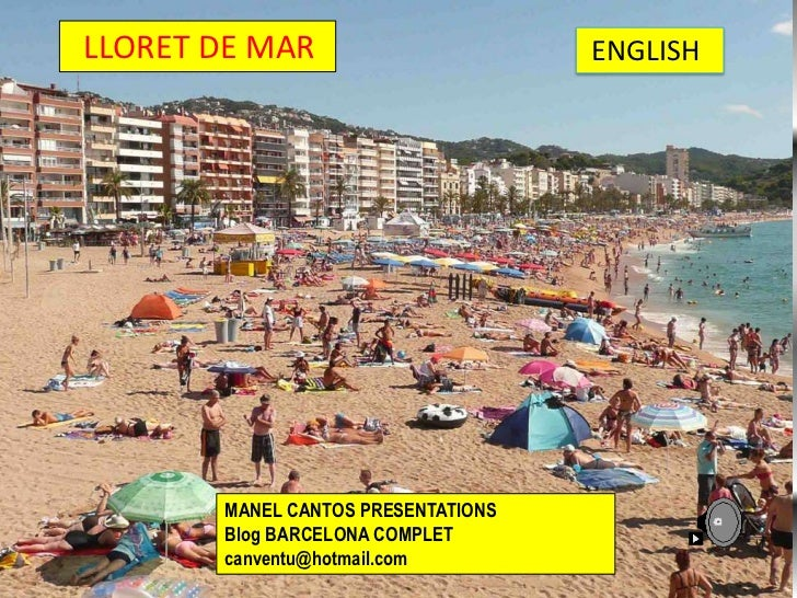 LLORET DE MAR                       ENGLISH       MANEL CANTOS PRESENTATIONS       Blog BARCELONA COMPLET       canventu@h...