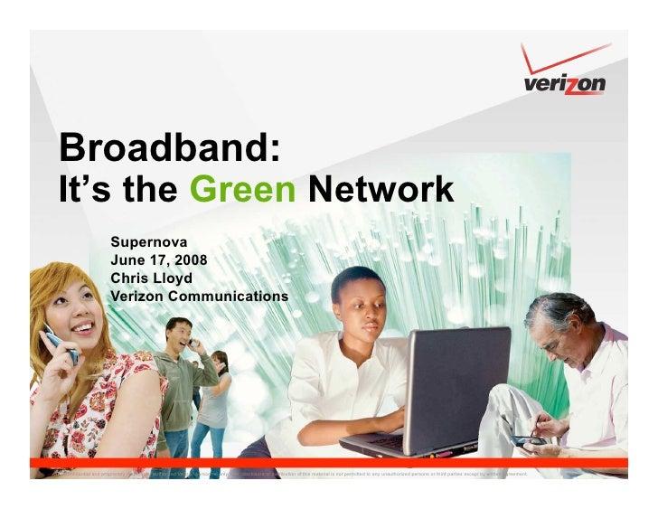 Broadband: It's the Green Network                      Supernova                      June 17, 2008                      C...
