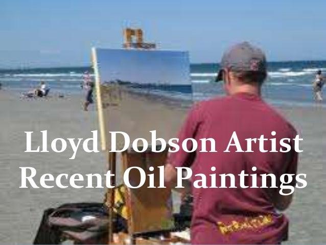 Lloyd Dobson Artist Recent Oil Paintings