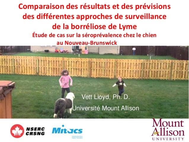 Comparaison des résultats et des prévisions des différentes approches de surveillance de la borréliose de Lyme Étude de ca...