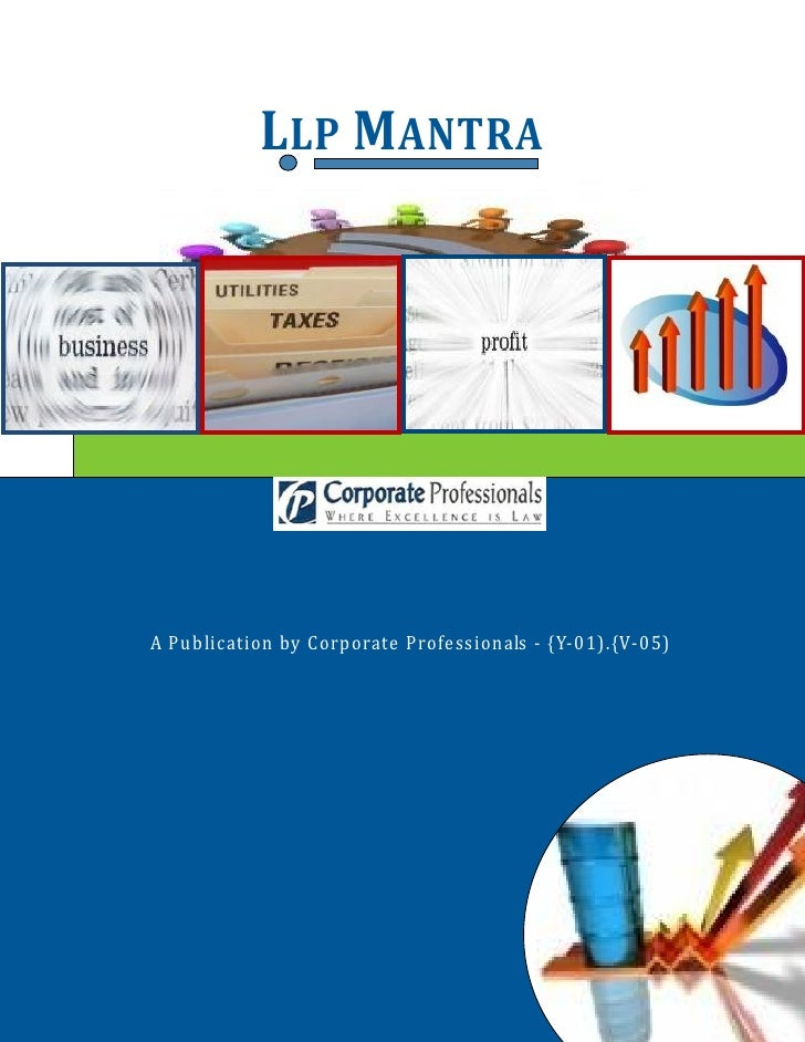 LLP MANTRA         A Publication by Corporate Professionals - {Y-01).{V-05) O