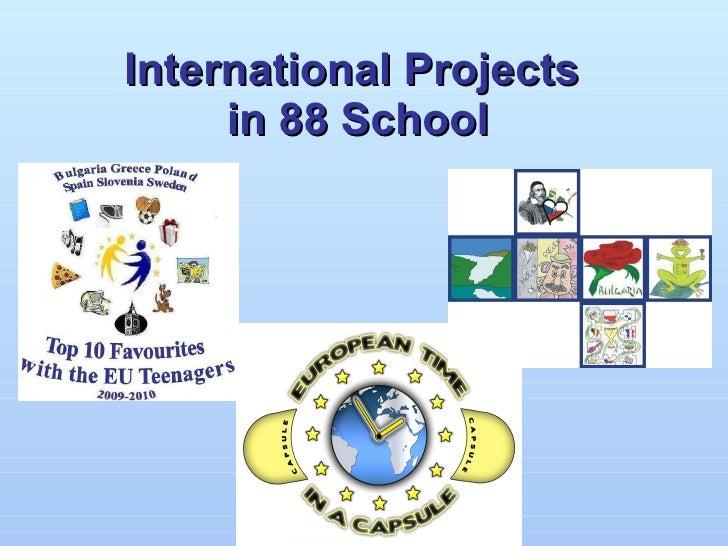 International Projects  in 88 School