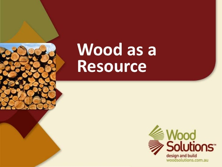 Wood as a Resource<br />