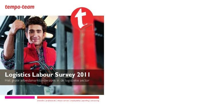 Logistics Labour Survey 2011Het grote arbeidsmarktonderzoek in de logistieke sector                     uitzenden | profes...